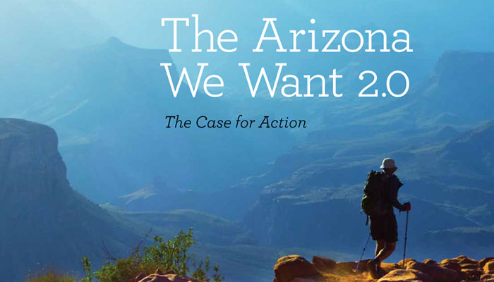 The Arizona We Want 2.0: The Case for Action